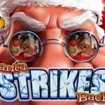 Free Christmas slots no deposit required:Santa Strikes Back slot