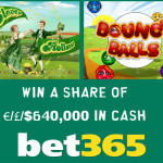 €/£/$640,000 slot cash prizes at Bet365 Casino till 1st December