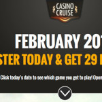 Get 29 REAL MONEY Free Spins NO DEPOSIT REQUIRED at Casino Cruise in February 2016