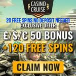 20 Real Cash Free Spins No Deposit Needed + £/$/€50 Bonus & 100 Real Cash Free Spins at Casino Cruise