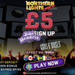 Northern Lights Casino will give you £5 FREE + a 200% Bonus & 50 Free Spins