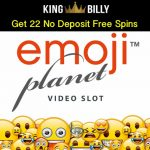 Hot NEW offer! Get 22 Emoji Planet No Deposit Free Spins at King Billy Casino